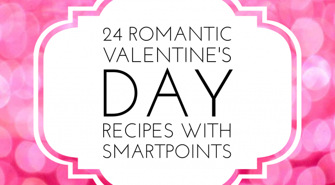 24 Romantic Valentine's Dinner Recipes (With SmartPoints)!
