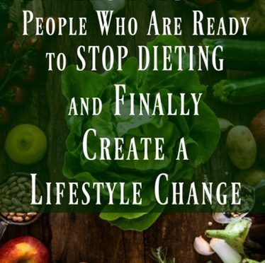 """7 Habits of Someone Ready to Quit """"Dieting"""" & Make a True Lifestyle Change"""