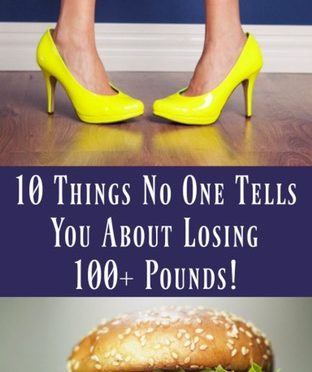 10 Things No One Tells You About Losing 100+ Lbs!