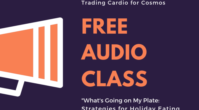 FREE AUDIO CLASS: Eating Strategies for Holiday Meals